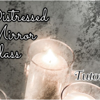Distressed Mirror Glass Tutorial