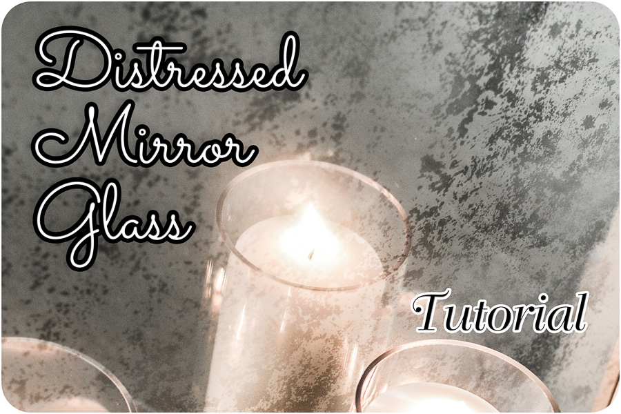 Distressed Mirror Glass Tutorial Feature-2