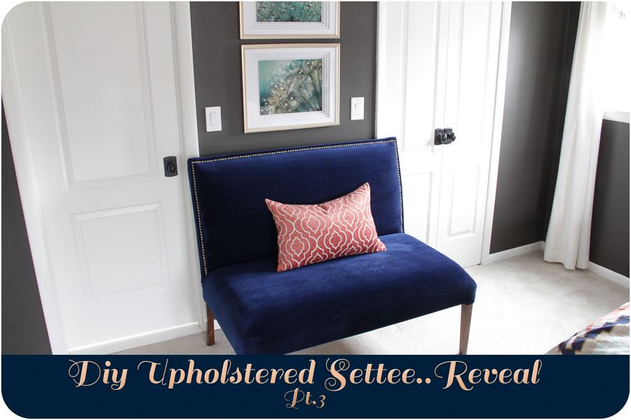 Diy Upholstered Settee Pt. 3 -1